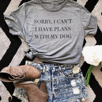 Sorry I Have Plans With My Dog T-Shirt